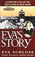 Eva's Story: A Survivor's Tale by the Stepsister of Anne Frank