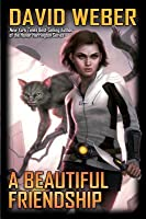 A Beautiful Friendship (Honorverse: Stephanie Harrington, #1)