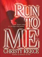 Run to Me (Last Chance Rescue, #3)