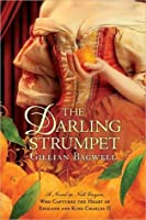 The Darling Strumpet: A Novel of Nell Gwynn, Who Captured the Heart of England and King Charles II