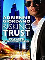 Risking Trust (Private Protectors, #3)