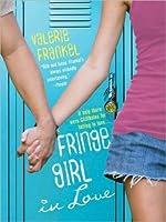 Fringe Girl in Love (Fringe Girl, #2)