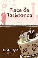 Piece de Resistance: A Novel
