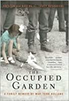 The Occupied Garden: Recovering the Story of a Family in the Wartorn Netherlands