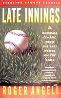 Late Innings: A Baseball Companion
