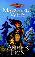 Amber and Iron (Dragonlance: The Dark Disciple, #2)