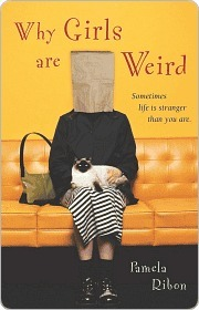 Why Girls Are Weird by Pamela Ribon