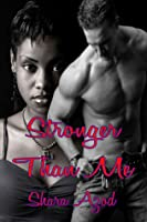 Stronger Than Me