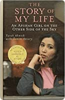 The Story of My Life: An Afghan Girl on the Other Side of the Sky