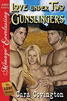 Love Under Two Gunslingers (Lusty, Texas #1 Lost Collection)