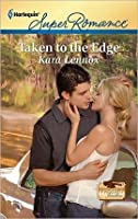 Taken to the Edge (Harlequin Super Romance)