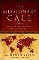The Missionary Call: Find Your Place in God's Plan For the World