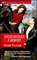 Virgin Without A Memory (Silhouette Intimate Moments, #965)