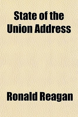 State of the Union Addresses of Ronald Reagan