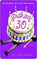 Pushing 30