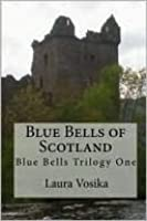 Blue Bells of Scotland (Blue Bells Trilogy, #1)