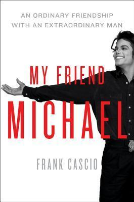 My Friend Michael: Growing Up With The King Of Pop