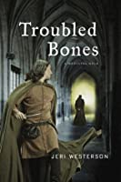 Troubled Bones (Crispin Guest Medieval Noir, #4)