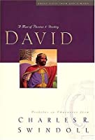 David: A Man of Passion & Destiny (Great Lives from God's Word Series: Volume 1)