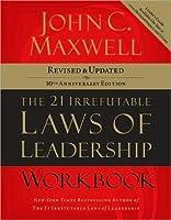 The 21 Irrefutable Laws of Leadership Workbook: Revised & Updated
