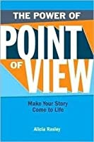 The Power Of Point Of View: Make Your Story Come to Life