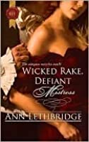 Wicked Rake, Defiant Mistress (Harlequin Historical)