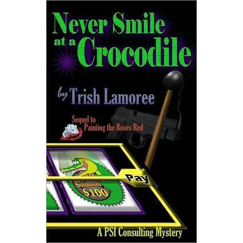 Never Smile at a Crocodile (PSI Consulting Mystery)