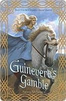 Guinevere's Gamble (The Chrysalis Queen Quartet)