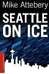 Seattle on Ice (A Brick Ransom Adventure, #2)