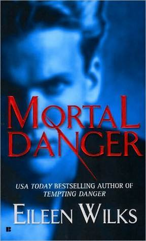 Book Review: Mortal Danger by Eileen Wilks