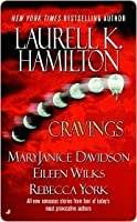 Cravings (includes: Anita Blake #12.5 | Moon #4 | Undead #1.5 | World of the Lupi #1.5)