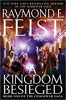 A Kingdom Besieged (The Chaoswar Saga, #1)