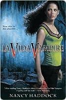 La Vida Vampire (Oldest City Vampire, #1)