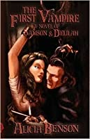 The First Vampire: A Novel of Samson & Delilah