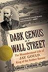 Dark Genius of Wall Street by Edward J. Renehan Jr.