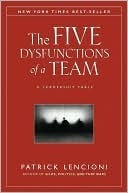 The Five Dysfunctions of a Team: A Leadership Fable (Lencioni)