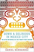 Down and Delirious in Mexico City