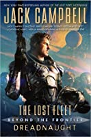 Dreadnaught (The Lost Fleet: Beyond the Frontier, #1)