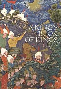 A King's Book of Kings: The Sha-Nameh of Sha Tahmasp