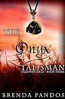 The Onyx Talisman (Talisman, #3)