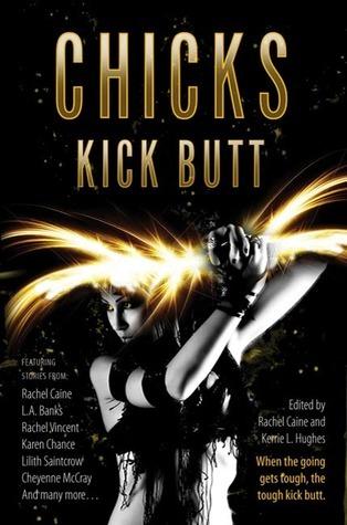 Chicks Kick Butt by Rachel Caine