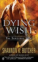 Dying Wish (Sentinal Wars, #6)