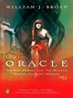 The Oracle: Ancient Delphi & the Science Behind its Lost Secrets