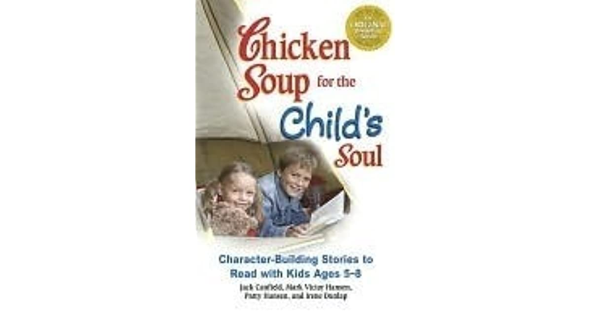 Chicken Soup Quotes: Chicken Soup For The Child's Soul By Jack Canfield
