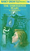 The Thirteenth Pearl (Nancy Drew, #56)
