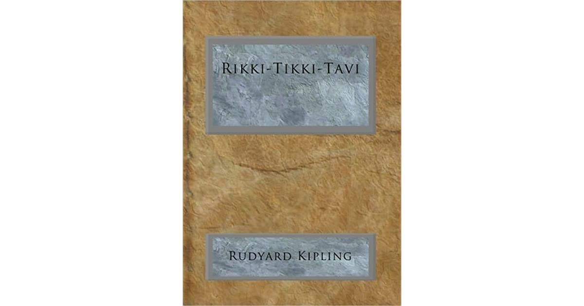 rikki tikki tavi persuasive essay This sequence of process-based writing lessons leans heavily on insights from a close reading of the text, rikki tikki tavi across these lessons, students plan, draft, revise, and edit an.