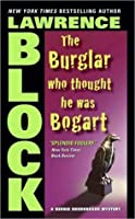 The Burglar Who Thought He Was Bogart (Rhodenbarr, #7)