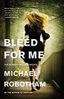 Bleed for Me (Joseph O'Loughlin, #4)