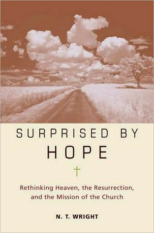Surprised by Hope by N.T. Wright
