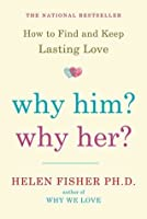 Why Him? Why Her?: Understanding Your Personality Type and
